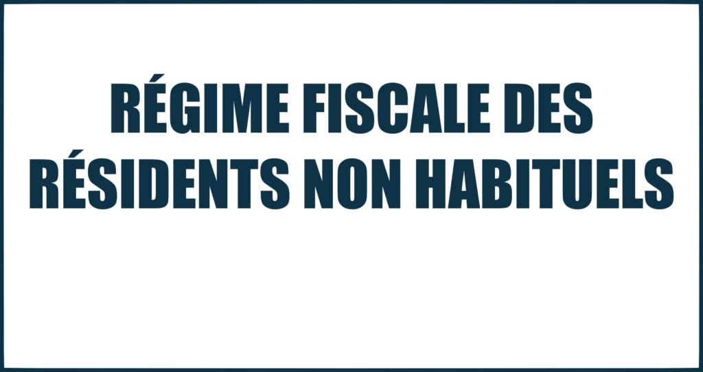 régime fiscal résident non habituel